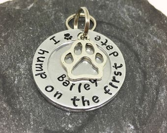 Dog ID tag 'I hump on the first date'-Funny dog tag - custom made dog tag-personalised-customised pet id - pet supplies - gift for pet lover