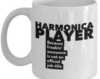Harmonica Player because freakin' awesome is not an official job title - Unique Gift Coffee Mug