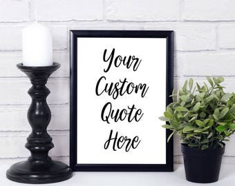 Personalized prints, Custom Quote, Custom Print, Customize your print, Print Custom print quote, custom download