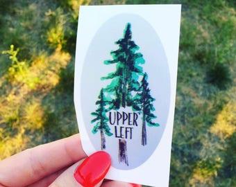 Upper left decal / northwest /  pine tree decal /  vinyl bumper sticker / pnw decal