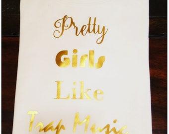 Pretty Girls Like Trap T-Shirt