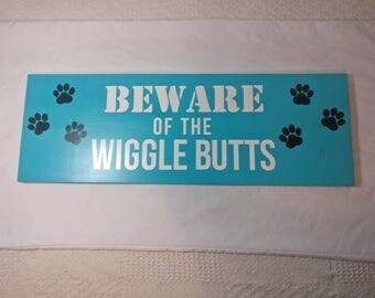 Beware of the Wigglebutts hand painted sign