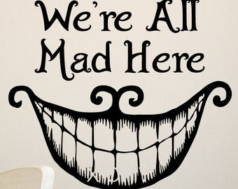 Wall Decals Quotes Alice in Wonderland - We're All Mad Here - Cheshire Cat a232