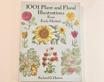 Botanical Illustrations / 1001 Plant and Floral Illustrations from Early Herbals