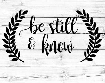 Be Still & Know SVG, Be Still And Know That I Am God, Religious Svg, Faith Svg, Cricut Svg, Shirt Svg, Cut File, Cricut, Silhouette