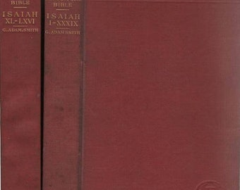 The Expositor's Bible Isaiah XL-LXVI and Isaiah I-Xxxix Old Testament Two Books by G. Adam Smith