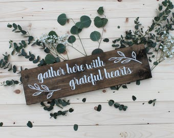 Gather here with grateful hearts, wood sign, kitchen decor, 5.5 x 20'', housewarming gift, mother's day gift, gifts for her, wedding gift