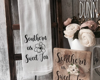 Rae Dunn Inspired Kitchen Flour Sack Towel or Wooden Sign | Southern as Sweet Tea Magnolia | Southern Sayings | Southern Tea Towel