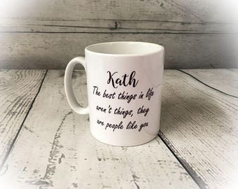 Personalised Ceramic Mug - The Best Things in Life are You - Any Name - Gift