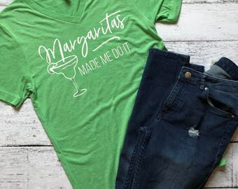 Margaritas Made Me Do It T-Shirt / Funny Shirt / Gift for Her / Drinking Shirt / Taco Tuesday / Oktoberfest Shirt / Bar Shirt / Alcohol