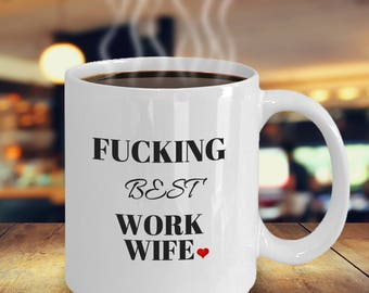 Work Wife Gift, Inappropriate Coffee Mug, Work Wife Coffee Mug, Office Coffee Mug, Coworker work wife, Work Wife Mug, Fuck Mug, MUG 10784
