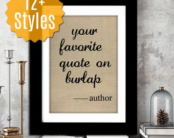 Custom quote print custom burlap quote on burlap sign printed on burlap decor personalize quote print custom burlap print personalized quote