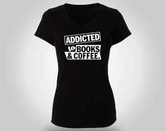 "Nice ""Addicted to Books & Coffee"" T-Shirt."