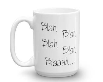 Mug Blah blah blah coffee mug in 11 or 15 oz sizes made in the USA Funny Mug for Home or Office - Peg Does Art