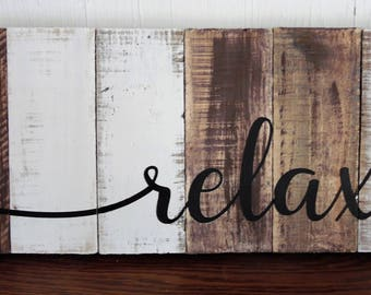 Rustic Relax Sign. Pallet Wood. Reclaimed Wood. Rustic Decor. Bathroom. Bedroom Decor.