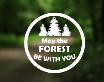 DECAL {May the forest be with you} Adventure Decal   Vinyl Decal   Car Window Decal   Laptop Decal   Water Bottle Decal   Phone Decal