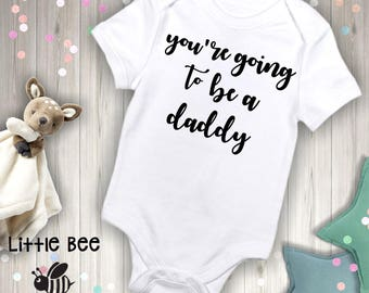You're going to be a daddy, Birth announcement, New Dad, New Daddy, New Baby, Body Suit, New Baby, Pregnancy Reveal, New Parents