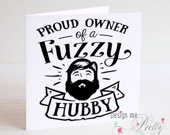 Beard Birthday Card - proud owner of a fuzzy hubby!