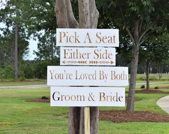 """Engraved  """"Pick a Seat, Either Side, You're Love by Both, Groom & Bride"""" Sign 