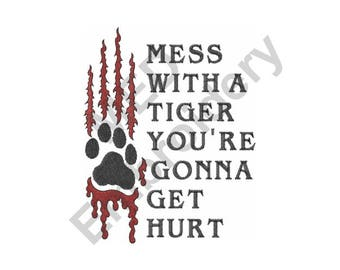 Animal - Machine Embroidery Design, Tiger, Paw,  Mess With A Tiger You're Gonna Get Hurt