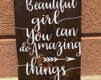 Beautiful girl you can do amazing things / nursery decor / custom handmade wood sign / baby decor / beautiful girl sign / baby girl sign