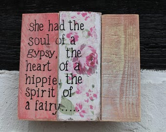 She had the soul of a gypsy, the heart of hippie, the spirit of a fairy... Pallet sign