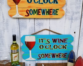 It's Wine O'clock Somewhere! Perfect sign for your tropical Backyard Bar/Deck/Patio/Porch