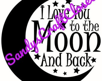 I Love You To The Moon And Back SVG File