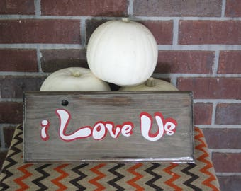 I Love Us wooden sign