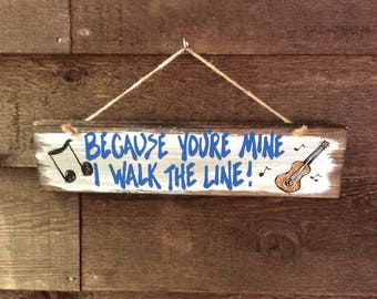 Because Your Mine I Walk the Line Wood Sign, Johnny Cash Wall Art, Famous Quotes Home Decor, Hand Painted