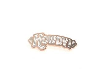 Howdy Enamel Pin