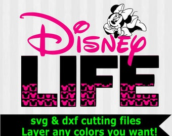 Disney Life SVG, Disney svg, minnie mouse svg, minnie svg, disneyland, disneyworld, disney shirt,studio files, cut file, dxf, vector, svg