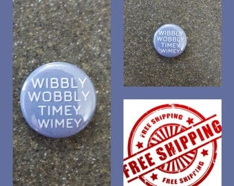 "1"" Doctor Who ""Wibbly Wobbly.."" Button Pin or Magnet, FREE SHIPPING & Coupon Codes"