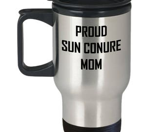 Sun Conure Travel Mug - Proud Mom - Parrot Lover Gift Coffee Cup