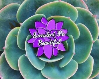 Succulent me beautiful pin