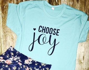Choose Joy Tee- Inspiring T-shirt- Christian Shirt- Faith T-shirt