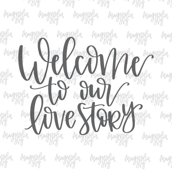 Our Love Story Wedding Idea: Welcome To Our Love Story Svg, Welcome To Our Wedding Svg