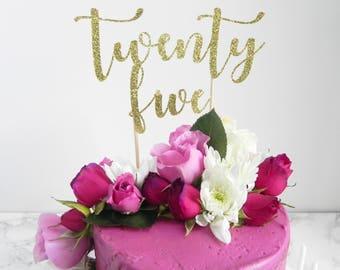 Twentyfive Topper, Twenty Five Topper, 25 Cake Topper. Twenty Five Cake Topper, 25 Topper, Twenty Five, Cake Topper