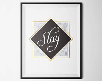 SLAY, Instant Digital Download, Printable, Slay prints, Girl boss, lady boss, motivational prints, quote prints