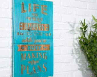 Recycled wooden sign with engraved - Life is what happens to you while you're busy making other plans -