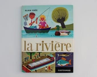 LA RIVIÈRE, 1966, Vintage french book by Alain Grée, Éditions Casterman, Collection Cadet-Rama
