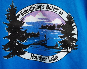 Everything's Better at Houghton Lake T-Shirt