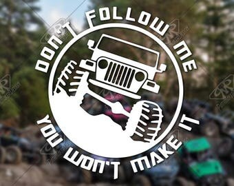 DECAL - 'Don't Follow Me Jeep' - Vinyl Decal, Bumper Sticker, Jeep Sticker, Jeep Decal, Wrangler Decal, Jeep Wrangler Accessory, Jeep Girl
