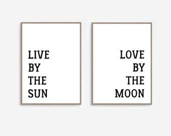Set of 2 Prints, Print Pair, 2 Digital Prints, Live by the Sun, Love by the Moon, Moon Print, Sun Print, Printable Set, Moon Quote Art