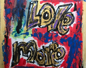 """Love More 6""""x6"""" acrylic painting"""