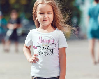 Mommy is my stylist T-Shirt, Childrens Toddlers T Shirt Top.