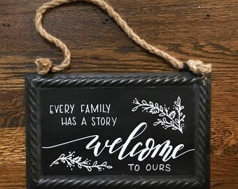 Welcome Chalkboard sign - Every Family has a Story Welcome to Ours -  Hand lettered sign - Welcome Home Decor - Wall Art