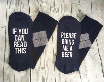 Bring me a beer socks, If you can read this bring beer, Beer Me, If you can read this socks. Gift for Dad, gift for husband, brother, friend