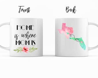 Home is where Mom is Mug • Gift for Mom • Mother's Day Gift • Long Distance from Mom • Design 0028