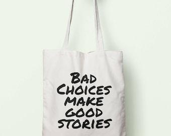 Bad Choices Make Good Stories Tote Bag Long Handles TB0783